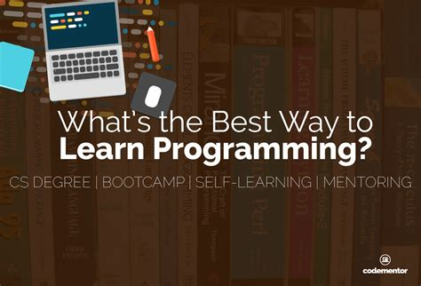 best way to learn what s the best way to learn programming codementor