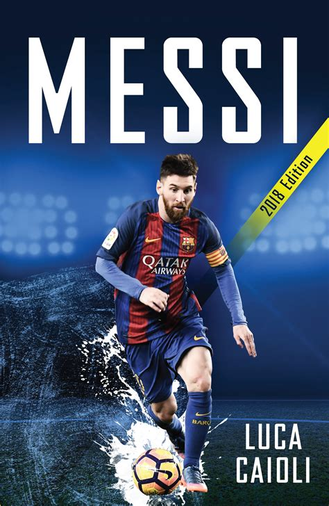 lionel messi biography luca caioli lionel messi biography