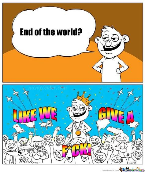 End Of The World Meme - my reaction to end of the world posts by emo2cuenco meme