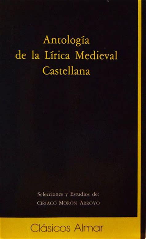 antologia de la lirica 843166486x antolog 205 a l 205 rica medieval castellana editorial ambos mundos