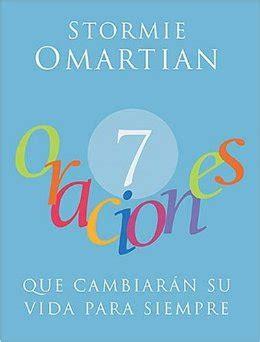 7 libros nuevos que cambiaran tu vida para 7 oraciones que cambiaran su vida para siempre stormie omartian