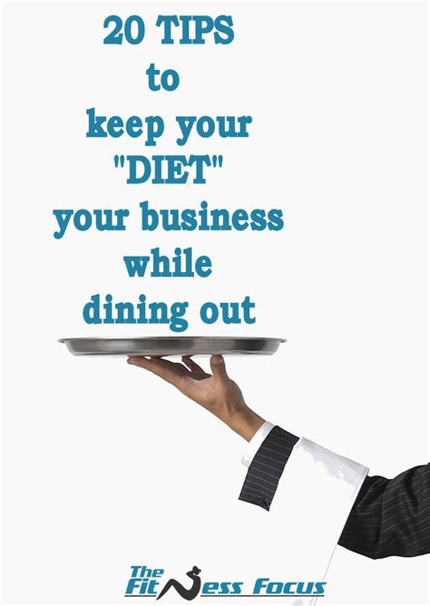 Tips On How To Keep To Your Diet by 20 Tips To Healthy While Dining Out Without Anyone