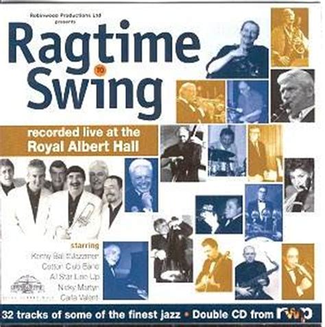 ragtime swing ragtime to swing live at the royal albert hall 23 9 2000