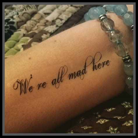 alice in wonderland quote tattoos in quotes we re all mad here