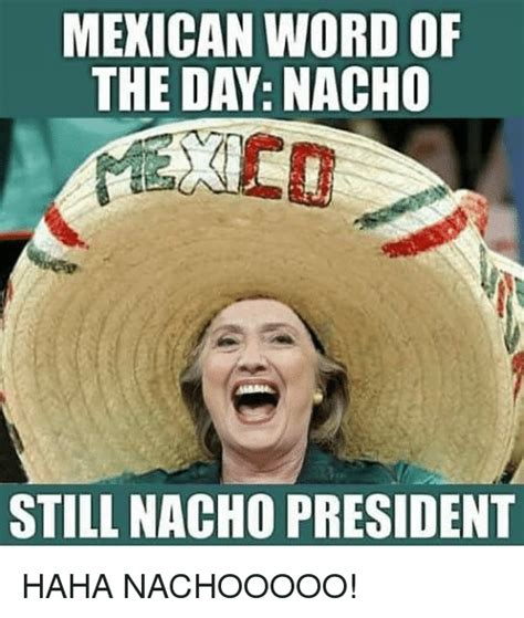 Mexican Word Of The Day Meme - 25 best memes about mexican word mexican word memes