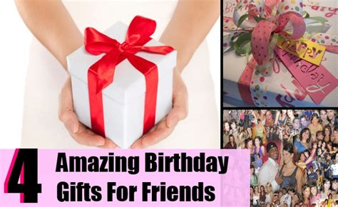 amazing gifts for amazing birthday gifts for friends gift ideas for a