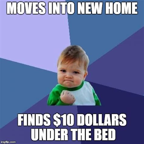 New Home Meme - success kid meme imgflip