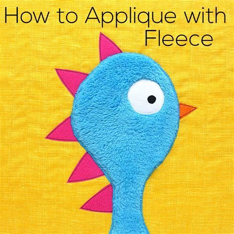 how to applique how to applique with fleece shiny happy world
