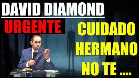 predicaciones de david diamond predica de david diamond enero 12 2018 la biblia predicas