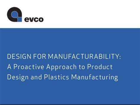 design for manufacturing slideshare design for manufacturability evco plastics