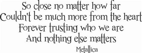 nothing else matters lyrics metallica quotes like success
