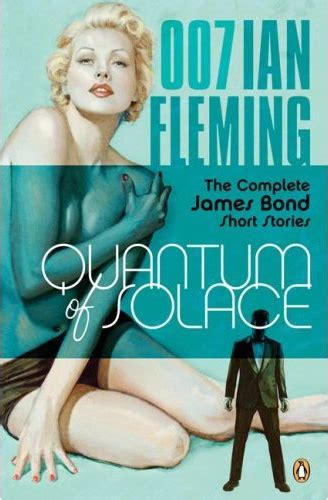 the complete james bond book review quantum of solace the complete james bond short stories by ian fleming