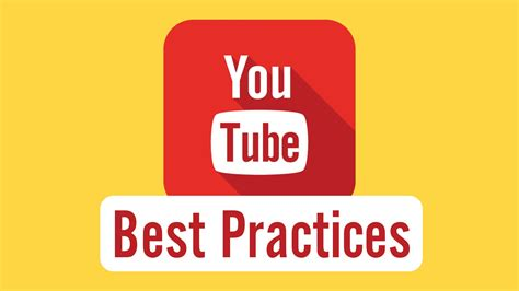 best yutub youtube best practices tips for starting a youtube