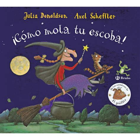 cmo mola tu escoba 8469606247 c 243 mo mola tu escoba room on the broom spanish julia donaldson 9788469606247 little linguist