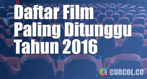 film paling rame 2016 daftar film paling ditunggu tahun 2016