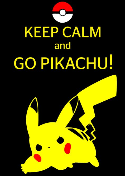 imagenes de keep calm and be happy keep calm and go pikachu by raffesmind on deviantart