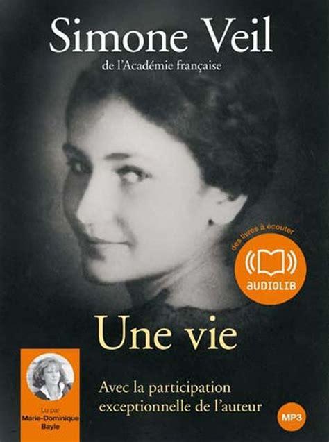 une vie livre audio une vie de simone veil marie dominique bayle