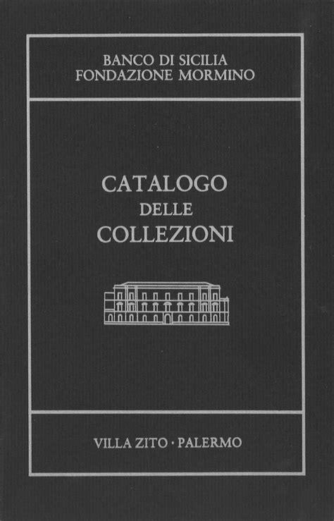 fondazione banco di sicilia banco di sicilia fondazione mormino catalogo delle