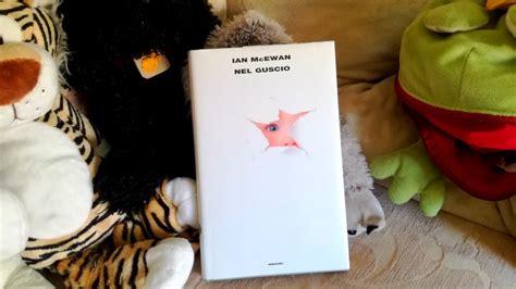 libro nel guscio recensione nel guscio ian mcewan il mondo di athena libri e recensioni