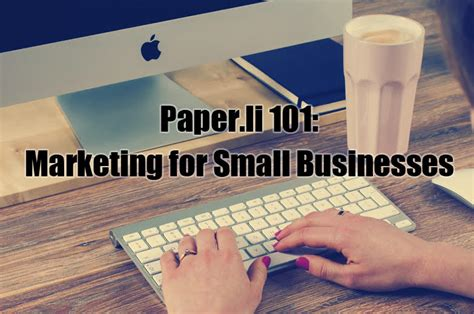 Paper L - paper li 101 marketing for small businesses paper li