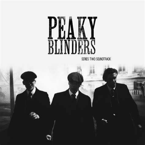 theme song peaky blinders peaky blinders song words myideasbedroom com