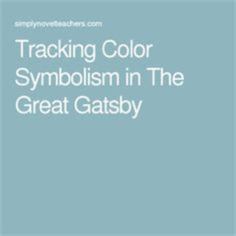literary symbols in the great gatsby color symbolism in the great gatsby literature