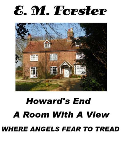 libro where angels fear to e m forster howard s end a room with a view and where angels fear to tread by e m forster