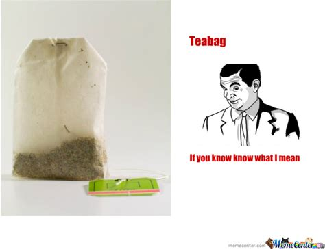 Tea Bag Meme - teabag by zelok meme center
