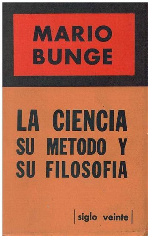 libro el mtodo de la libro la ciencia su metodo y su filosofia de mario bunge bs 5 900 000 00 en mercado libre
