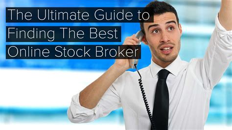 best stock broker the ultimate guide to finding the best stock broker