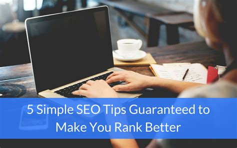 5 Simple Tips To Make 5 Simple Seo Tips Guaranteed To Make You Rank Better