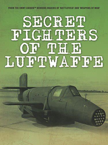secret luftwaffe emergency fighters secret fighters of the luftwaffe dvd4share net