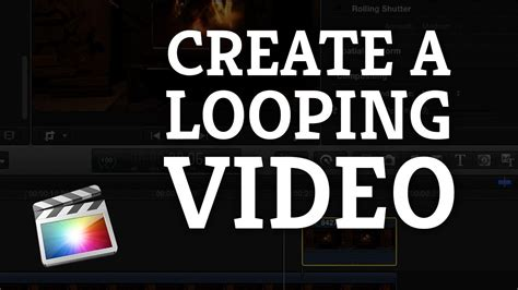 final cut pro tutorial beginner final cut pro x beginner tutorial create looping videos