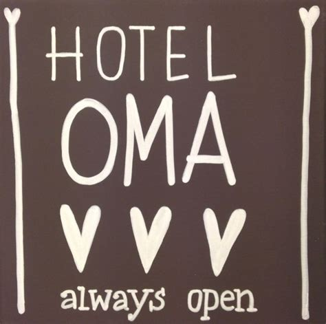Oma You Are Loved oma quotes and sayings hotel oma always open oma s
