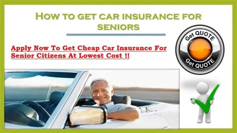 Get Auto Insurance by How To Get Car Insurance For Seniors At Lowest Premium