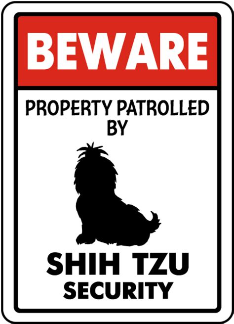 shih tzu signs property patrolled by shih tzu security sign by safetysign f8145