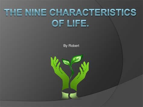 characteristics about biography the nine characteristics of life