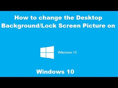 change  desktop background  lock screen