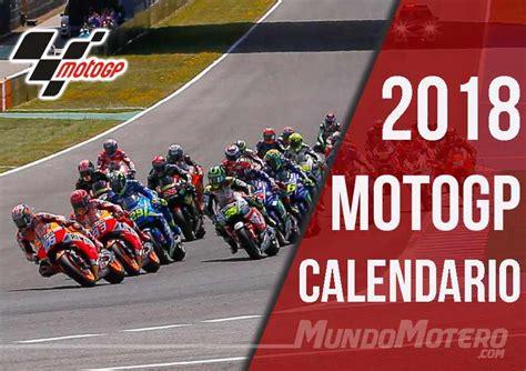 calendario de motogp 2018 fechas y grandes premios moto gp