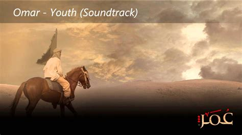 youtube film khalifah umar bin khattab omar ibn al khattab youth soundtrack عمر ابن الخطاب