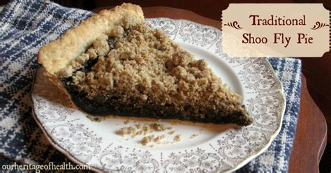 shoo recipe traditional shoo fly pie recipe our heritage of health