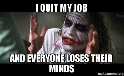 I Quit Meme - 20 funny memes to help you quit in style sayingimages com