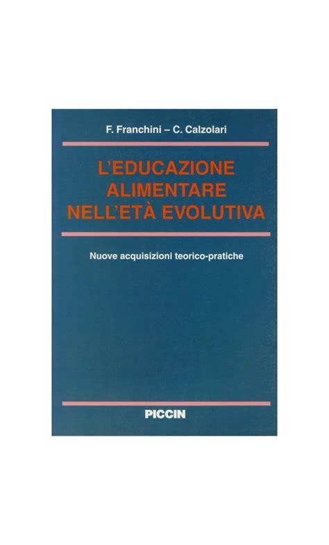 l educazione alimentare l educazione alimentare nell et 224 evolutiva