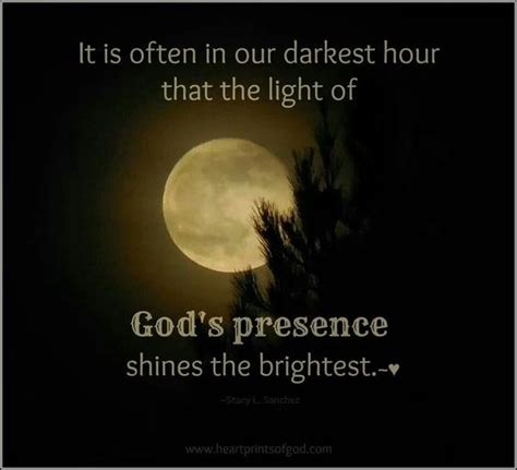 darkest hour quotes in our darkest hour god s presence shines the brightest