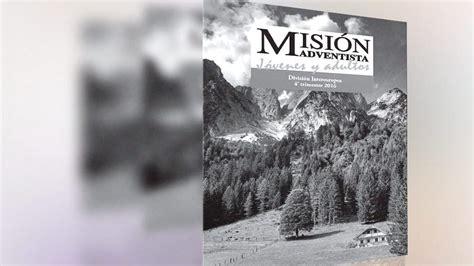 2016 misionero adventista 2do trimestre de adultos misi 243 n adventista j 243 venes y adultos 4to trimestre 2016