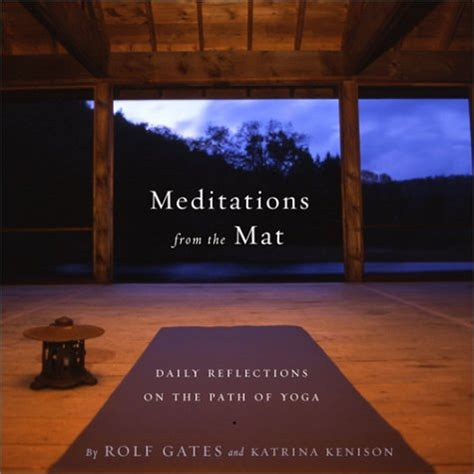 Meditations From The Mat Quotes inspirational themes and quotes
