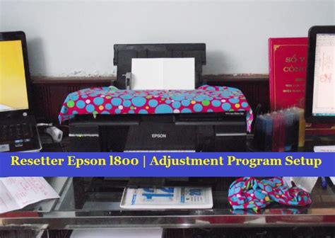 resetter printer l800 resetter epson l800 adjustment program setup
