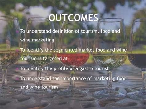 Mba Wine Marketing And Management by Food Wine Tourism Marketing Presentation