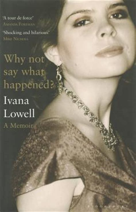 so that happened a memoir books why not say what happened a memoir by ivana lowell