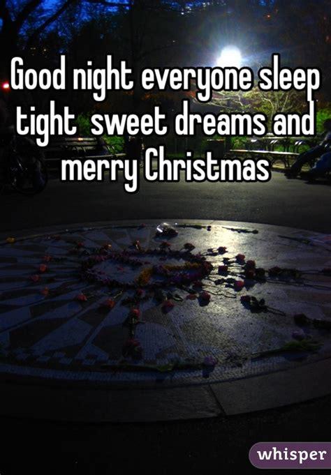 good night  sleep tight sweet dreams  merry christmas
